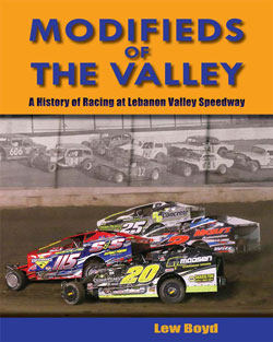 Modifieds of the Valley; A History of Racing at Lebanon Valley Speedway by Lew Boyd